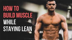 How To Lean Bulk Correctly  My 6 Best Tips