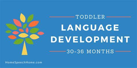 language development  toddlers   months