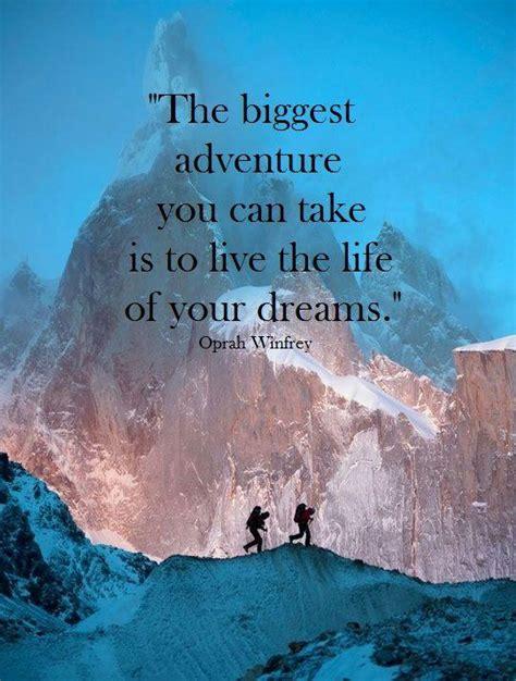 biggest adventure        life