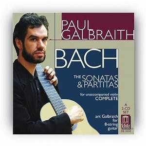 Galbraith, Paul. Bach Violin Sonatas & Partitas 2