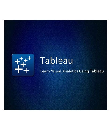 Learn Visual Analytics Using Tableau Certified