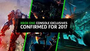 Xbox One Console-Exclusives Confirmed for 2017 - GameSpot