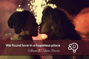 We found love in a hopeless place... Rihanna ft. Calvin ...