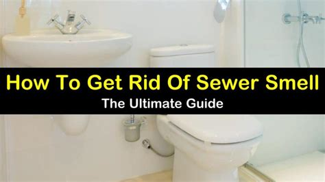 Bathroom Smells Like A by How To Get Rid Of Sewer Smell In Your House