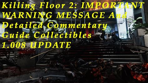 killing floor 2 collectibles top 28 killing floor 2 collectibles killing floor 2 collectible commentary warning and