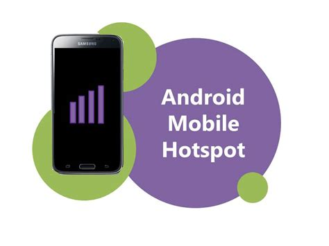 mobile hotspot for android how to set up mobile hotspot on android