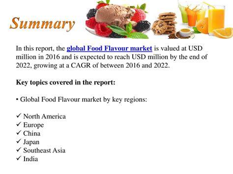 PPT - Global Food Flavour Market Forecast 2017-2022 ...
