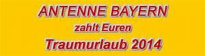Antenne Bayern Rechnung Aktuell : antenne bayern zahlt euren traumurlaub 2014 urlaub gewinnen traumurlaub ~ Themetempest.com Abrechnung