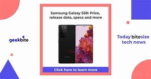 Samsung Galaxy S30  Price  Release Date  Specs And More
