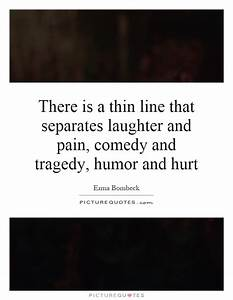 There is a thin... Pain And Laughter Quotes