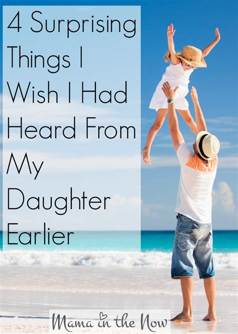 4 Surprising Things I Wish I Had Heard From My Daughter