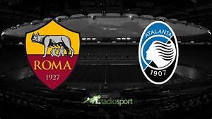 Serie Rome Streaming : roma atalanta diretta streaming live 20 giornata serie a 06 01 2018 ~ Medecine-chirurgie-esthetiques.com Avis de Voitures
