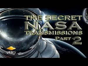 THE SECRET NASA TRANSMISSIONS #2 – UFOs In Space | Hidden ...