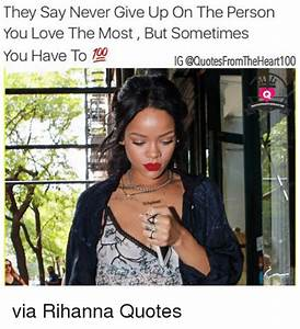 They Say Never ... Rihanna Ig Quotes