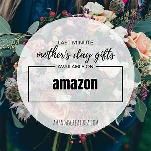 9 Last Minute Mother's Day Gift Finds on Amazon that Ship ...