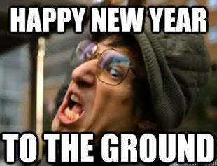 Funny Happy New Year Meme - because in a blog no one can hear you scream december 2012
