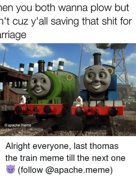 Thomas The Train Memes - 25 best memes about training meme training memes