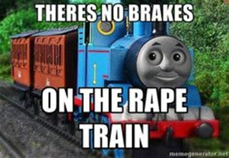 Thomas The Tank Engine Meme - image result for memes internet memes pinterest memes internet memes and hilarious memes