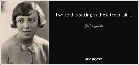 i write this sitting in the kitchen sink dodie smith quote i write this sitting in the kitchen sink 9849