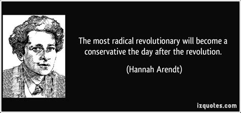 The Most Radical Revolutionary Will Become A Conservative
