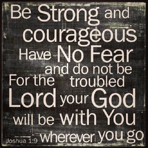 Courage Biblical Strength Quotes Quotesgram