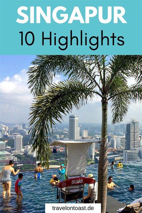 singapur sehensw 252 rdigkeiten die 10 246 nsten highlights reisetipps fernreisen singapur
