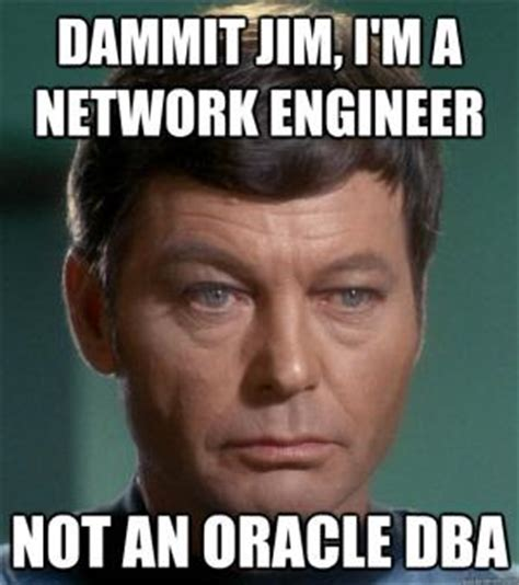 Dammit Jim Meme - software engineer jokes kappit