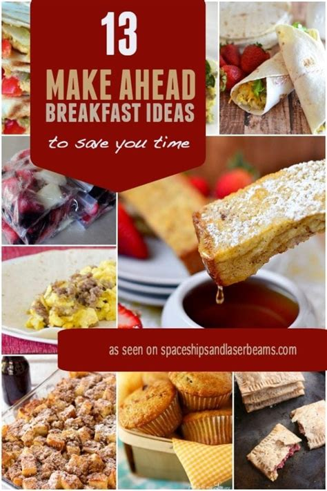 make ahead food gift 13 make ahead breakfast ideas to save you time spaceships and laser beams