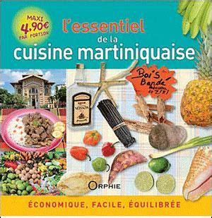 cuisine martiniquaise facile l 39 essentiel de la cuisine martiniquaise economique facile