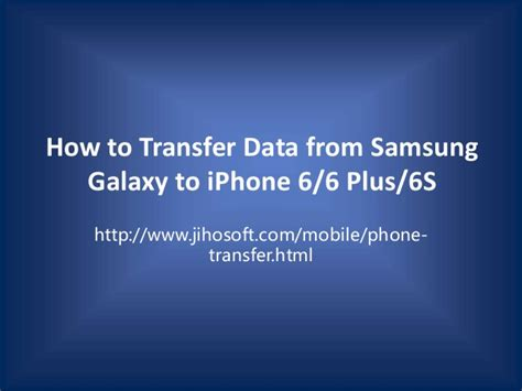 how to transfer from samsung to iphone how to transfer data from samsung galaxy to iphone 6 6 plus 6s
