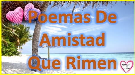 Poemas De Amistad Que Rimen Cortos Rimas Cortas De Amor