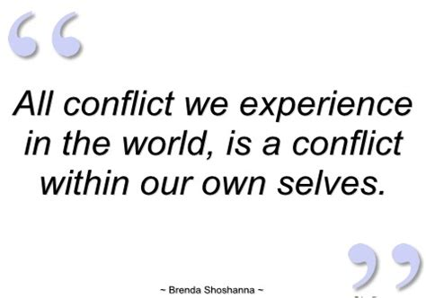 """""""all Conflict We Experience In The Worlds, Is A Conflict"""
