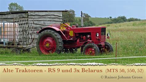 belarus mts 50 alte traktoren rs 09 molly und 3x belarus mts 50 550 52