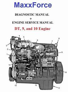 Maxxforce Dt  9  U0026 10 Engine Service Manual   Diagnostic Manual 2007 2008 2009