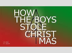 HOW the BOYS STOLE Christmas 05012018 KC Grad » AdriaFest