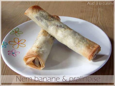 aud a la cuisine nem banane pralinoise aud 39 à la cuisine