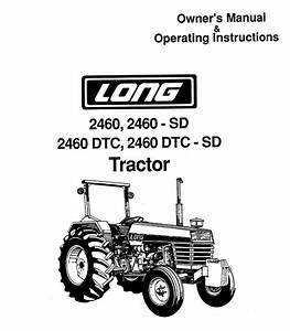 Operator U0026 39 S Manual For Long 2460 Tractor  Long