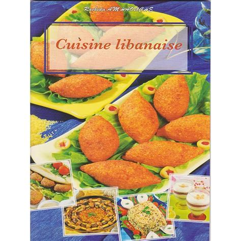 livre de cuisine libanaise cuisine libanaise rachida amhaouche chaaraoui