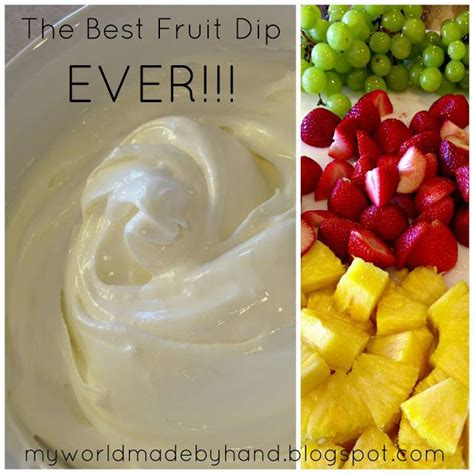 My World Made By Hand The Best Fruit Dip Ever Like