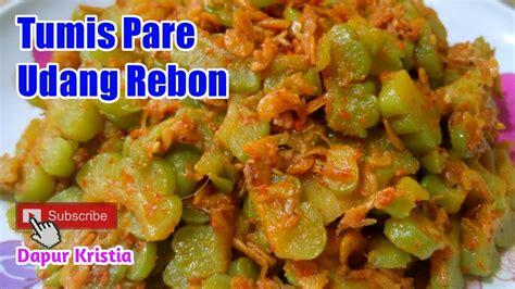 Tumis bawang putih cincang, irisan bawang merah. RESEP RAHASIA TUMIS PARE UDANG REBON TIDAK PAHIT - YouTube