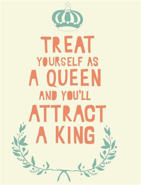 Treated Like Queen Quotes