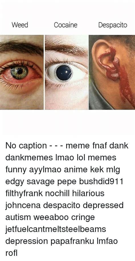 Funny Caption Memes - 25 best memes about anime memes mlg and weed anime memes mlg and weed memes