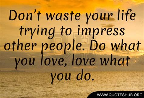 Dont Waste My Life Quotes
