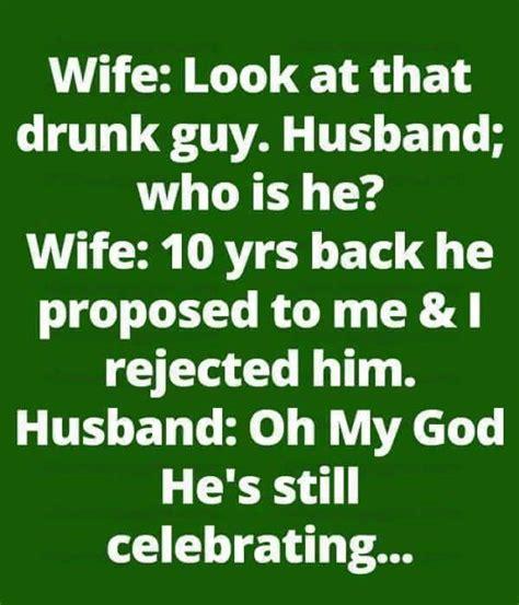 wife    drunk guy marriage jokes