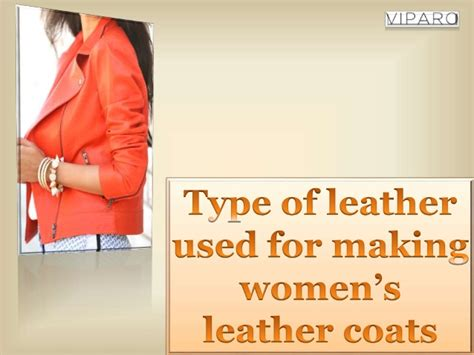 Type Of Leather Used For Making Women's Leather Coats