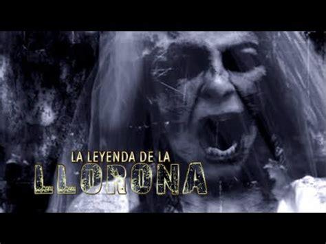 Leyendas De Terror La Leyenda De La Llorona! Youtube