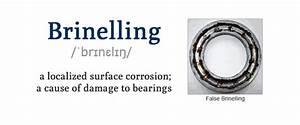 Q U0026a  Causes Of Bearing Failure  Metal Brinelling