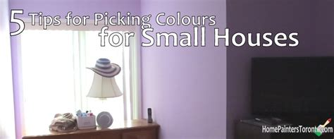 tips  choosing paint colors   small toronto house home painters toronto