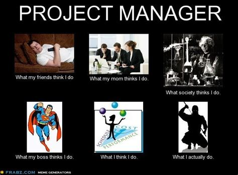 Project Manager Meme - project manager what my friends think i do random pinterest project management