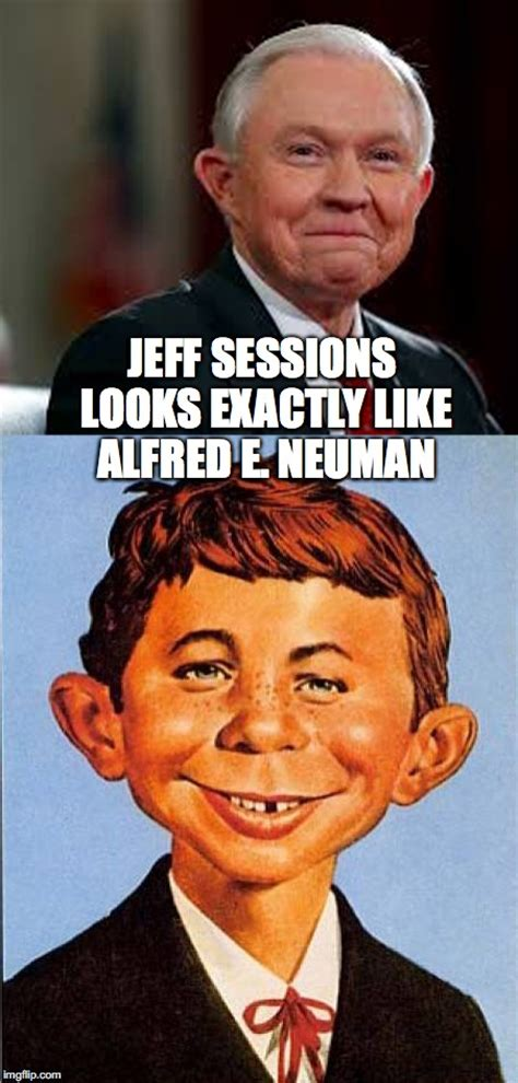 jeff sessions   alfred  neuman imgflip